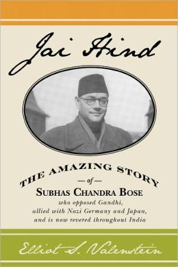 Jai Hind: The amazing story of Subhas Chandra Bose, who opposed Gandhi, allied with Nazi Germany and Japan, and Is now revered throughout India