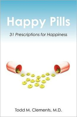 Happy Pills: 31 Prescriptions for Happiness