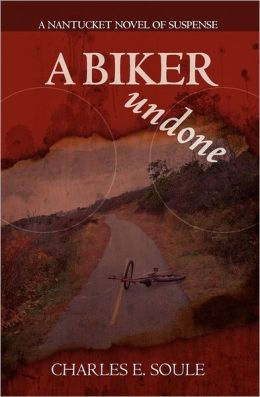 A Biker Undone: A Nantucket Novel of Suspense