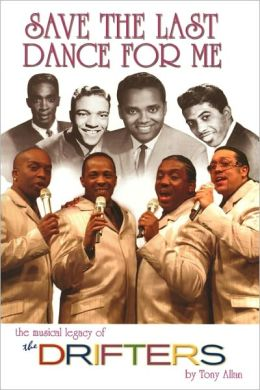 Save the Last Dance for Me: The Musical Legacy of the Drifters