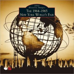 2011 The 1964-1965 New York World's Fair Wall Calendar