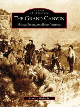 The Grand Canyon:: Native People and Early Visitors