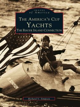 The America's Cup Yachts:: The Rhode Island Connection