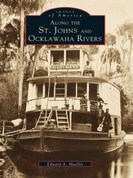Along the St. Johns and Ocklawaha Rivers