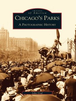 Chicago's Parks:: A Photographic History