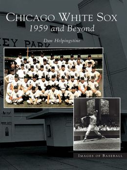 Chicago White Sox:: 1959 and Beyond