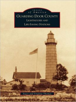 Guarding Door County:: Lighthouses and Life-Saving Stations