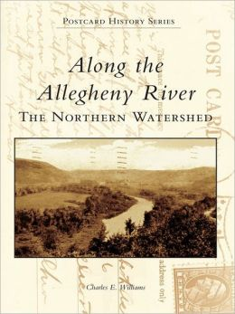 Along the Allegheny River:: The Northern Watershed