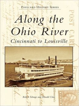 Along the Ohio River:: Cincinnati to Louisville