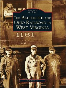 The Baltimore and Ohio Railroad in West Virginia
