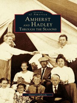Amherst and Hadley:: Through the Seasons