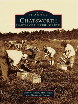 Chatsworth:: Capital of the Pine Barrens