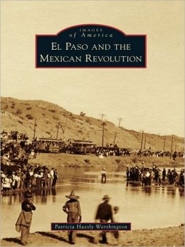 El Paso and The Mexican Revolution