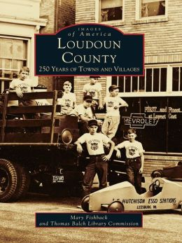 Loudoun County:: 250 Years of Towns and Villages