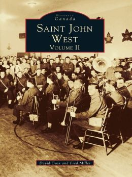 Saint John West:: Volume II