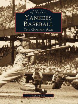 Yankees Baseball:: The Golden Age