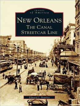 New Orleans:: The Canal Streetcar Line
