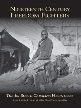Nineteenth Century Freedom Fighters:: The 1st South Carolina Volunteers