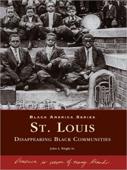 St. Louis:: Disappearing Black Communities