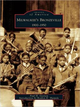Milwaukee's Bronzeville:: 1900-1950