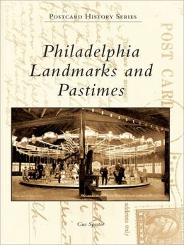 Philadelphia Landmarks and Pastimes