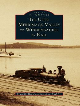 The Upper Merrimack Valley to Winnipesaukee by Rail