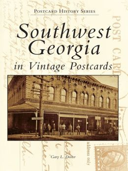 Southwest Georgia in Vintage Postcards