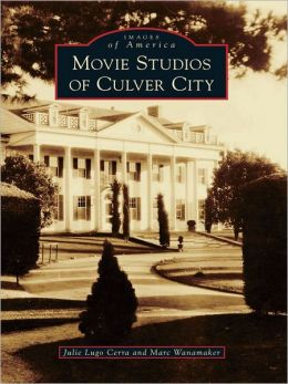 Movie Studios of Culver City