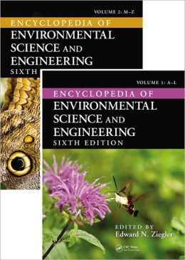 Encyclopedia of Environmental Science and Engineering, Sixth Edition (Print Version)
