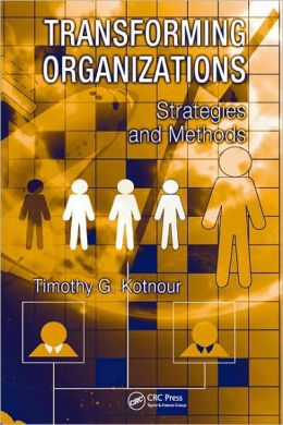 Transforming Organizations: Strategies and Methods
