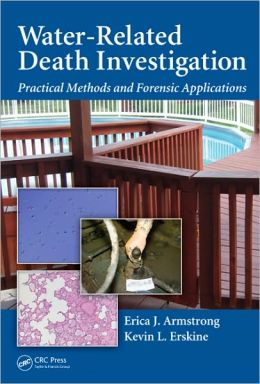 Water-Related Death Investigation: Practical Methods and Forensic Applications