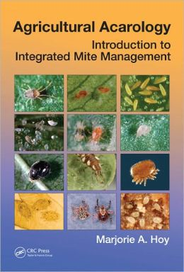 Agricultural Acarology: Introduction to Integrated Mite Management