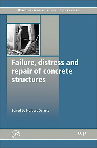 Failure, Distress and Repair of Concrete Structures