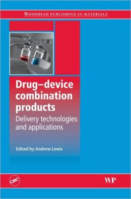 Drug Device Combination Products: Delivery Technologies and Applications