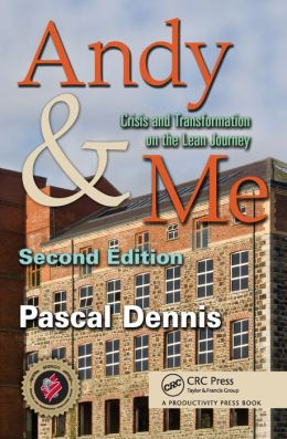 Andy & Me: Crisis and Transformation on the Lean Journey, Second Edition