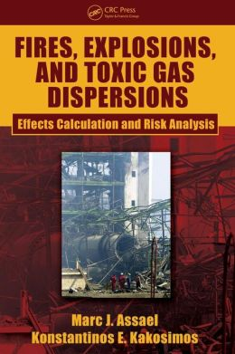 Fires, Explosions, and Toxic Gas Dispersions: Effects Calculation and Risk Analysis