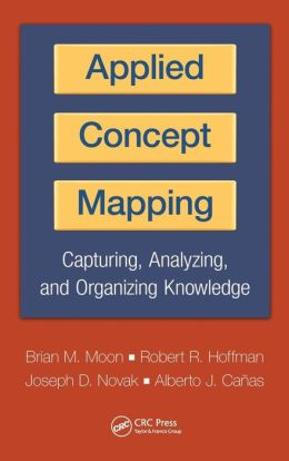 Applied Concept Mapping: Capturing, Analyzing, and Organizing Knowledge