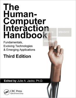 Human-Computer Interaction Handbook: Fundamentals, Evolving Technologies, and Emerging Applications, Third Edition
