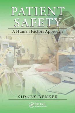 Patient Safety: A Human Factors Approach