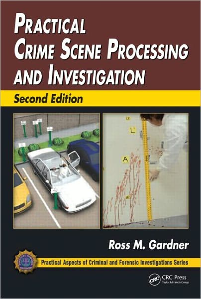 Epub book downloads Practical Crime Scene Processing and Investigation, Second Edition