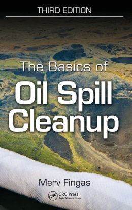 The Basics of Oil Spill Cleanup, Third Edition