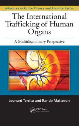The International Trafficking of Human Organs: A Multidisciplinary Perspective