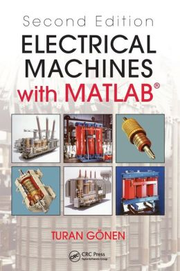 Electrical Machines with MATLAB, Second Edition