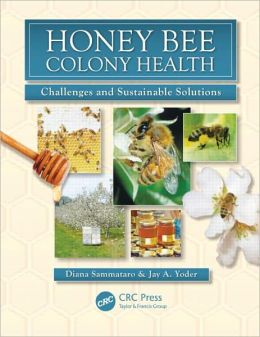 Honey Bee Colony Health: Challenges and Sustainable Solutions