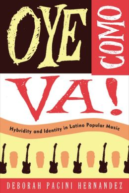 Oye Como Va!: Hybridity and Identity in Latino Popular Music