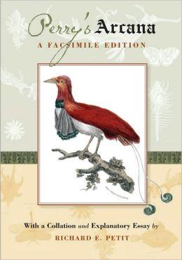 Perry's Arcana: A Facsimile Edition