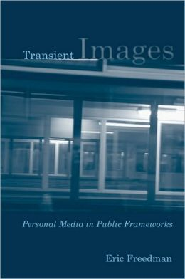 Transient Images: Personal Media in Public Frameworks