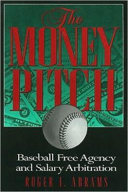 The Money Pitch: Baseball Free Agency and Salary Arbitration