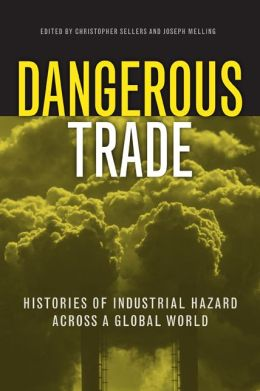 Dangerous Trade: Histories of Industrial Hazard across a Globalizing World