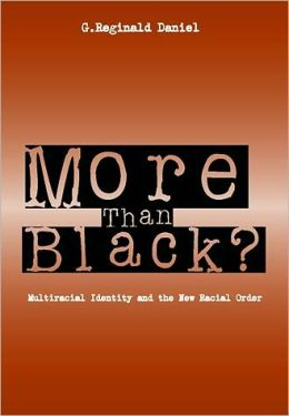 More Than Black: Multiracial Identity & New Racial Order
